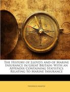 Martin, Frederick: The History of Lloyd´s and of Marine Insurance in Great Britain: With an Appendix Containing Statistics Relating to Marine Insurance