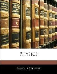 Physics - Balfour Stewart