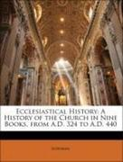 Sozomen: Ecclesiastical History: A History of the Church in Nine Books, from A.D. 324 to A.D. 440