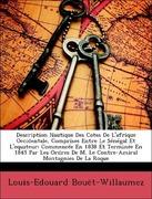 Bouët-Willaumez, Louis-Edouard: Description Nautique Des Cotes De L´afrique Occidentale, Comprises Entre Le Sénégal Et L´equateur: Commencée En 1838 Et Terminée En 1845 Par Les Ordres De M. Le Contre-Amiral Montagnies De La Roque