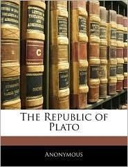 The Republic Of Plato - Anonymous
