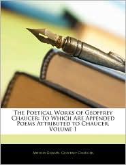The Poetical Works Of Geoffrey Chaucer - Arthur Gilman, Geoffrey Chaucer