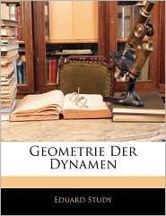Geometrie Der Dynamen - Eduard Study