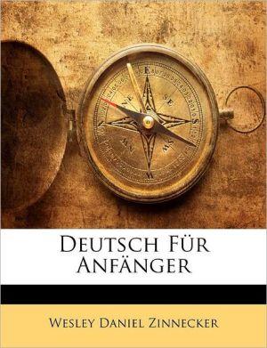 Deutsch F r Anf nger - Wesley Daniel Zinnecker