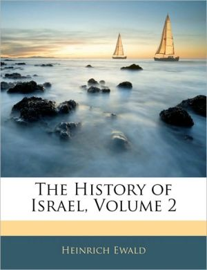 The History Of Israel, Volume 2 - Heinrich Ewald