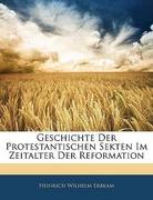 Erbkam, Heinrich Wilhelm: Geschichte Der Protestantischen Sekten Im Zeitalter Der Reformation