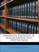 Nitzsch, Carl Immanuel: Praktische Theologie. 2E, Durchgesehene Aufl, Dritter Band