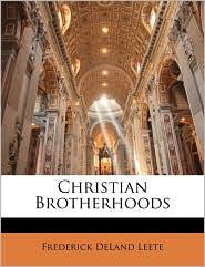 Christian Brotherhoods - Frederick Deland Leete