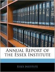 Annual Report Of The Essex Institute