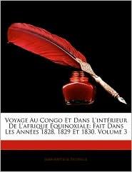 Voyage Au Congo Et Dans L'Int Rieur De L'Afrique Quinoxiale - Jean-Baptiste Douville