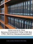 Von Sybel, Carl Ludolf Heinrich: Geschichte der Revolutionszeit von 1789 bis 1795.