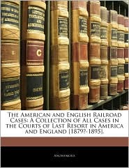 The American And English Railroad Cases - Anonymous