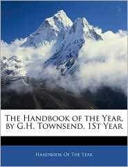 The Handbook Of The Year, By G.H. Townsend. 1st Year - Handbook Of The Year