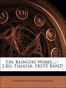 Klinger, Friedrich Maximilian: F.M. Klingers Werke...: -2.Bd. Theater, ERSTE BAND