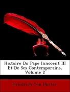 Von Hurter, Friedrich: Histoire Du Pape Innocent III Et De Ses Contemporains, Volume 2