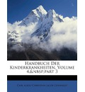 Handbuch Der Kinderkrankheiten, Volume 4, Part 3 - Carl Adolf Christian Jacob Gerhardt