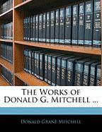 The Works of Donald G. Mitchell ...