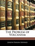 The Problem of Volcanism