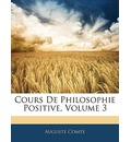 Cours de Philosophie Positive, Volume 3 - Auguste Comte