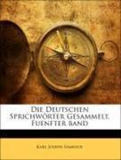 Simrock, Karl Joseph: Die Deutschen Sprichwörter Gesammelt, Fuenfter band