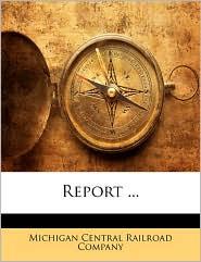 Report ... - Michigan Central Railroad Company