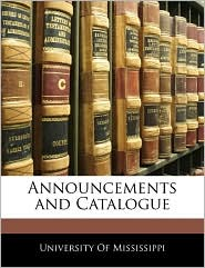 Announcements And Catalogue - University Of Mississippi