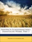 Schleiermacher, Friedrich: Friedrich Schleiermacher´s Sämmtliche Werke, Ertser Band