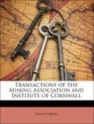Parish, Elijah;Sanderson, Robert;Morse, Jedidiah;Mining Association And Institute Of Cornwall: Transactions of the Mining Association and Institute of Cornwall