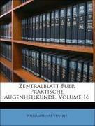 Anonymous;Venable, William Henry: Zentralblatt Fuer Praktische Augenheilkunde, SIEBZEHNTER JAHRGANG