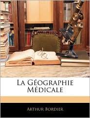 La G Ographie M Dicale - Arthur Bordier