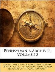 Pennsylvania Archives, Volume 10