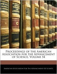 Proceedings Of The American Association For The Advancement Of Science, Volume 54 - American Association For The Advancement