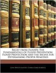 Relief From Floods - John Watson Alvord, Charles Baker Burdick