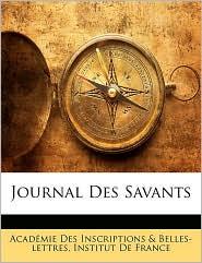 Journal Des Savants - Institut De France, Created by De France Institut De France