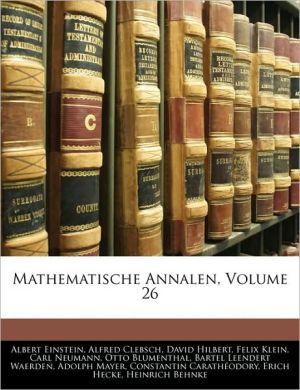 Mathematische Annalen, Volume 26 - Albert Einstein, David Hilbert, Alfred Clebsch