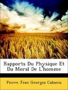 Cabanis, Pierre Jean Georges: Rapports Du Physique Et Du Moral De L´homme