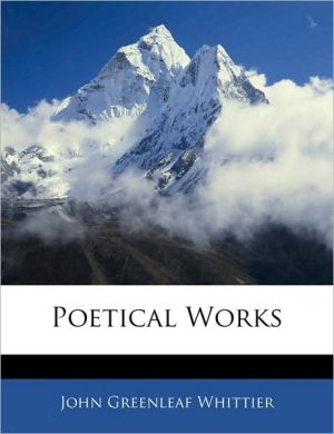 Poetical Works - John Greenleaf Whittier