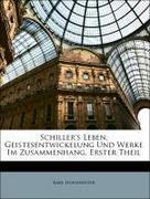 Hoffmeister, Karl: Schiller´s Leben, Geistesentwickelung Und Werke Im Zusammenhang, Erster Theil