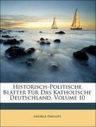 Görres, Guido;Phillips, George: Historisch-Politische Blätter Für Das Katholische Deutschland, Zweiter Band