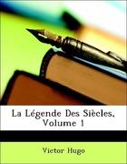 Hugo, Victor: La Légende Des Siècles, Volume 1