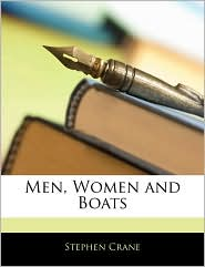 Men, Women and Boats - Stephen Crane