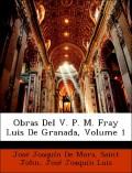 John, Saint;De Mora, José Joaquín;Luis, José Joaquín: Obras Del V. P. M. Fray Luis De Granada, Volume 1