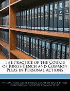 The Practice of the Courts of King's Bench and Common Pleas in Personal Actions