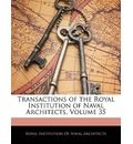 Transactions of the Royal Institution of Naval Architects, Volume 35 - Institution Of Naval Architects Royal Institution of Naval Architects