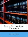 Anonymous: Revue Germanique, Volume 4