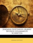 Gotthelf, Jeremias: Jeremias Gotthelfs (Albert Bitzius) Gesammelte Schriften, Siebenzehnter Band
