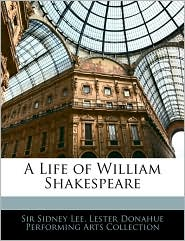 A Life Of William Shakespeare - Sidney Lee