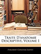 Traite D'Anatomie Descriptive, Volume 1