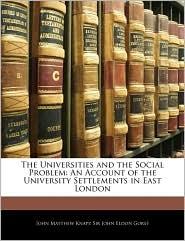 The Universities And The Social Problem - John Matthew Knapp, John Eldon Gorst
