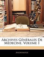 Archives Gnrales de Mdecine, Volume 1